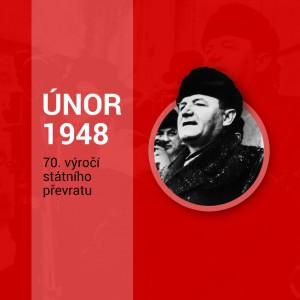 Únor 1948 - 70. výročí státního převratu